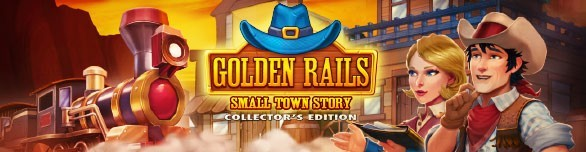Golden Rails: Small Town Story. Collector's Edition